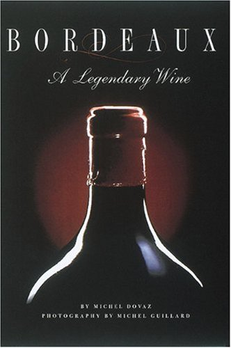 Bordeaux, a Legendary Wine