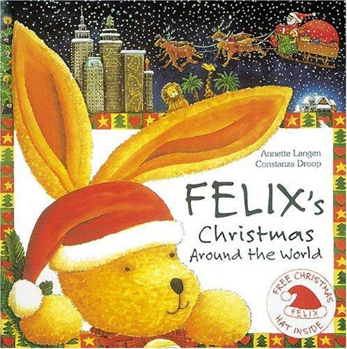 Felix's Christmas Around the World with Envelope: Langen, Annette