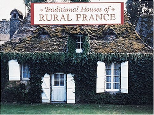 9780789204745: Traditional Houses of Rural France (Traditional Houses Series)