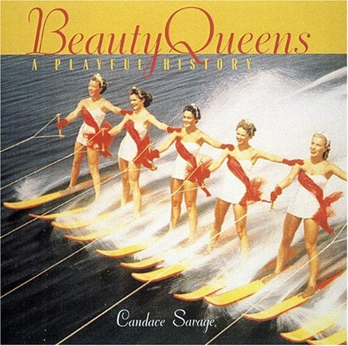 9780789204929: Beauty Queens: A Playful History