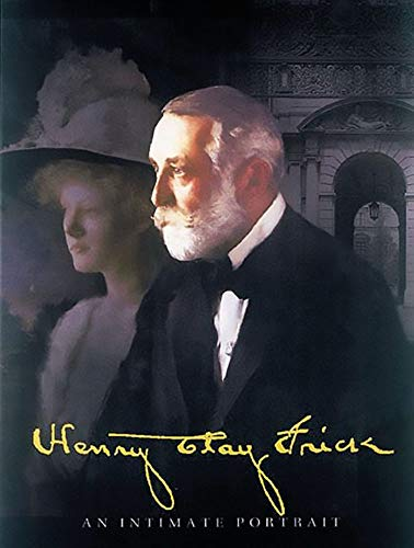 9780789205001: Henry Clay Frick: An Intimate Portrait
