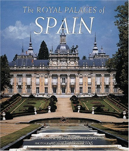 The Royal Palaces of Spain: Hernandez Ferrero, Juan A.