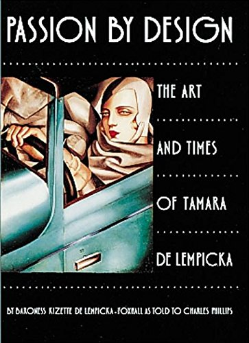 9780789205032: Passion by Design: The Art and Times of Tamara De Lempicka