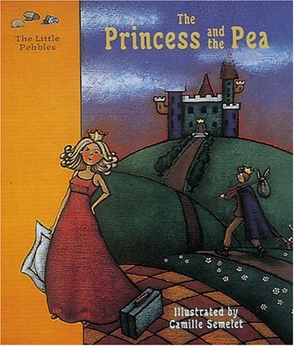 The Princess and the Pea: A Fairy Tale (Little Pebbles): Andersen, Hans Christian