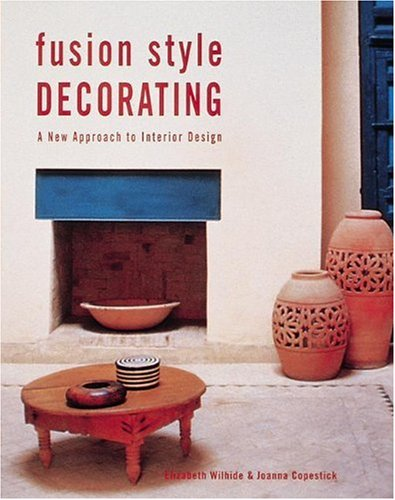 9780789205926: Fusion Style Decorating: A New Approach to Interior Design