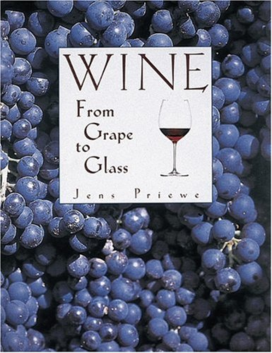 9780789206084: Wine: From Grape to Glass