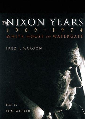 9780789206107: The Nixon Years 1969-1974: White House to Watergate