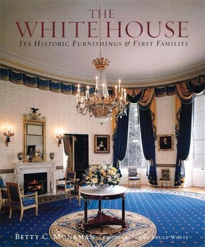The White House; Its Historic Furnishings and First Families