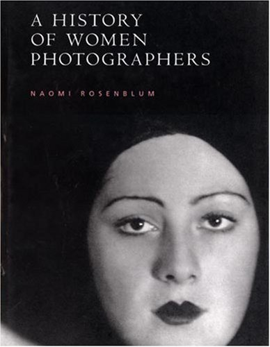 9780789206589: A History of Women Photographers
