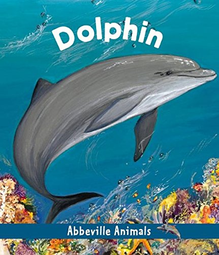 9780789206619: Dolphin (Abbeville Animals)