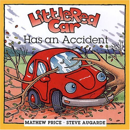 Little Red Car Has an Accident (Little Red Car Books): Price, Mathew