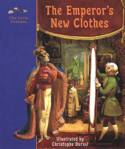 The Emperor's New Clothes: A Fairy Tale: Andersen, Hans Christian