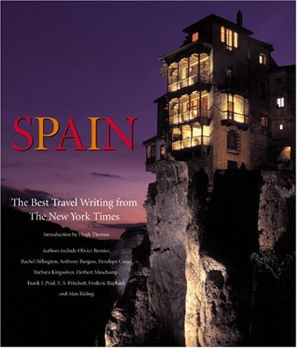 Spain: The Best Travel Writing from the: Rachel Billington; Olivier