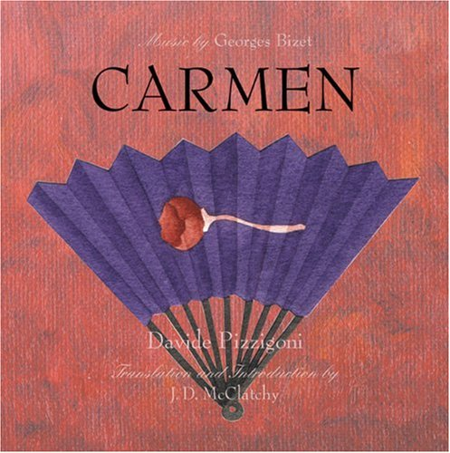 Carmen: Bizet, Georges; McClatchy, J.D.;Merimee, Prosper; Halevy, Ludovic; Meilhac, Henri