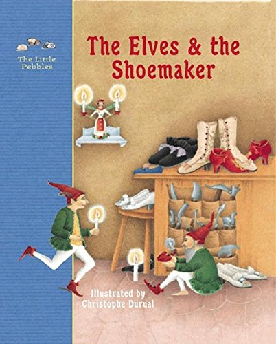 The Elves and the Shoemaker: A Fairy: Brothers Grimm