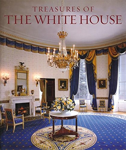 Treasures of the White House: Monkman, Betty C.;photography by White, Bruce