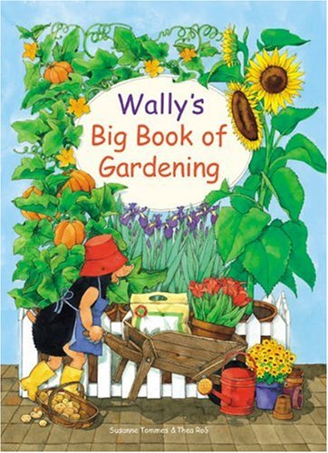 9780789207418: Wally's Big Book of Gardening: Featuring Indoor and Outdoor Projects
