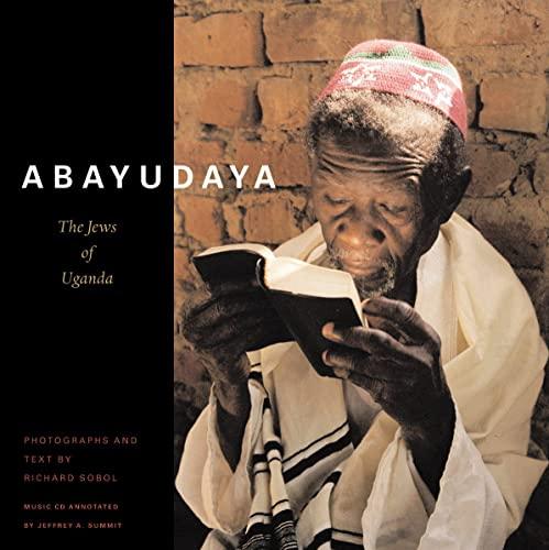 Abayudaya: The Jews of Uganda: Sobol, Richard; Summit, Jeffrey A.