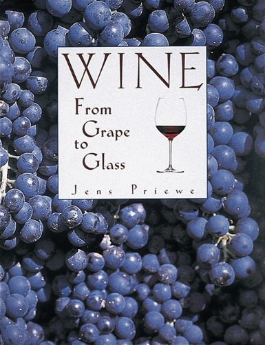9780789207838: Wine: From Grape to Glass
