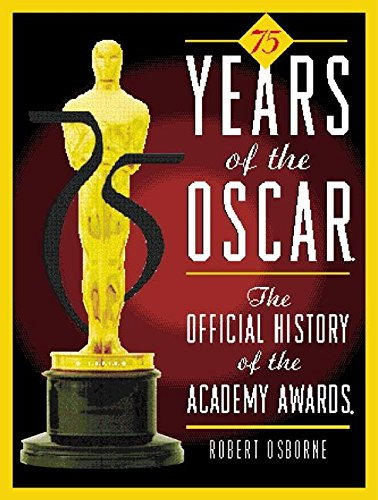 9780789207876: 75 Years of the Oscar: The Official History of the Academy Awards (Seventy Years of the Oscar)