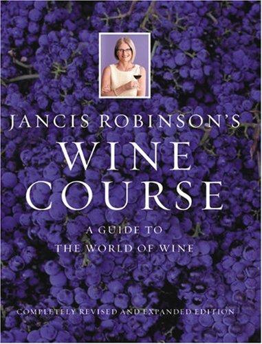 9780789207913: Jancis Robinson's Wine Course