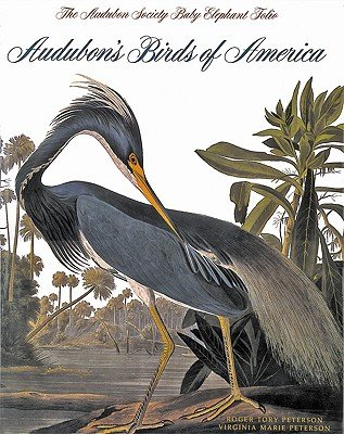 Audubon's Birds of America: The Audubon Society Baby [AUDUBONS BIRDS OF AMER REV/E] [Hardcover] (9780789207951) by Roger Tory Peterson Institute; Virginia Marie Peterson