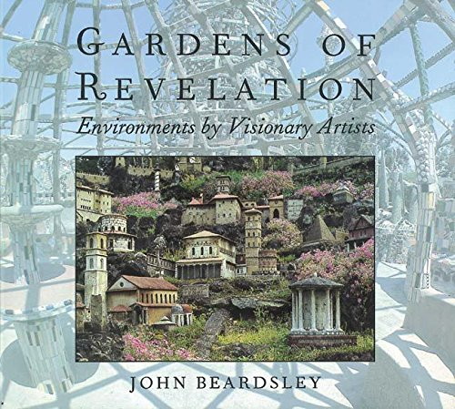 9780789207975: Gardens of Revelation: Environments by Visionary Artists (How Artists See)