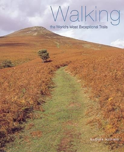 Walking the World's Most Exceptional Trails (Hardcover): Eloise Napier
