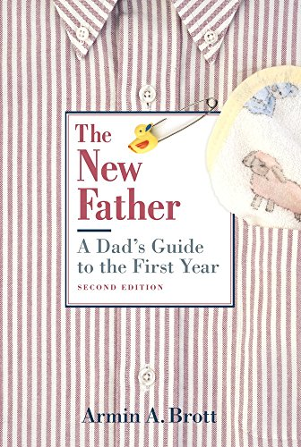 9780789208156: The New Father: A Dad's Guide to the First Year (New Father Series)