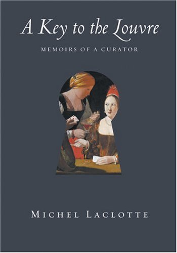 9780789208200: A Key to the Louvre: Memoirs of a Curator