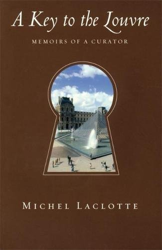 9780789208217: A Key to the Louvre: Memoirs of a Curator