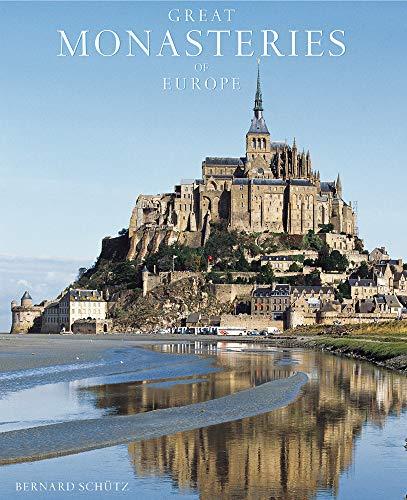 Great Monasteries of Europe (Hardback): Bernhard Schütz, Henri Gaud