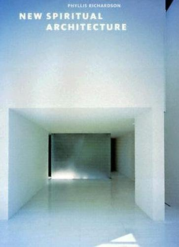 New Spiritual Architecture: Richardson, Phyllis
