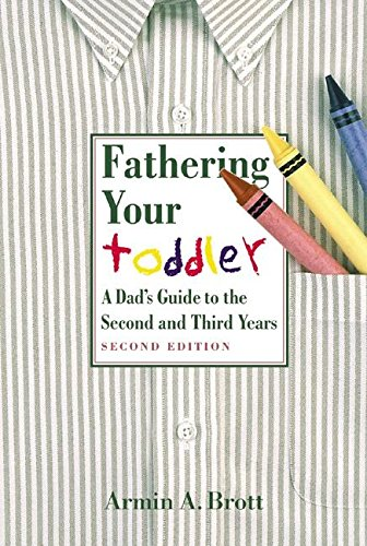 9780789208491: Fathering Your Toddler: A Dad's Guide to the Second and Third years (New Father Series)