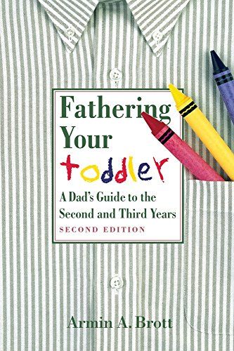 Fathering Your Toddler (0789208504) by Armin A. Brott