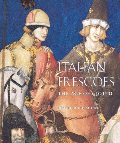 9780789208637: Italian Frescoes: The Age of Giotto, 1280-1400