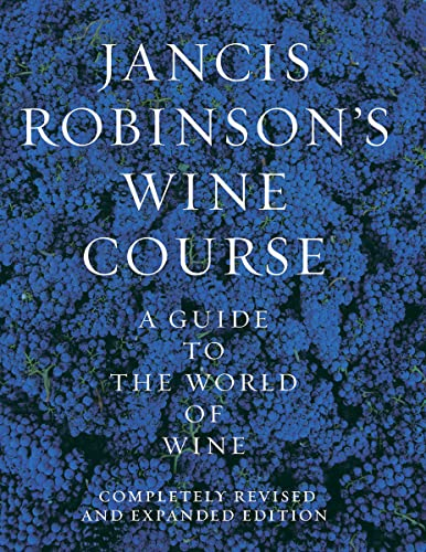 9780789208835: Jancis Robinson's Wine Course: A Guide to the World of Wine