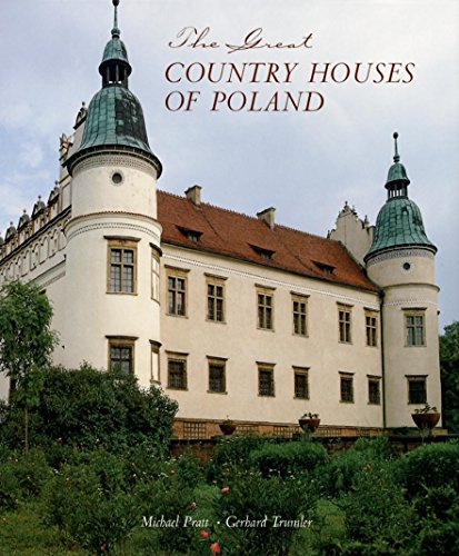 The Great Country Houses of Poland: Pratt, Michael