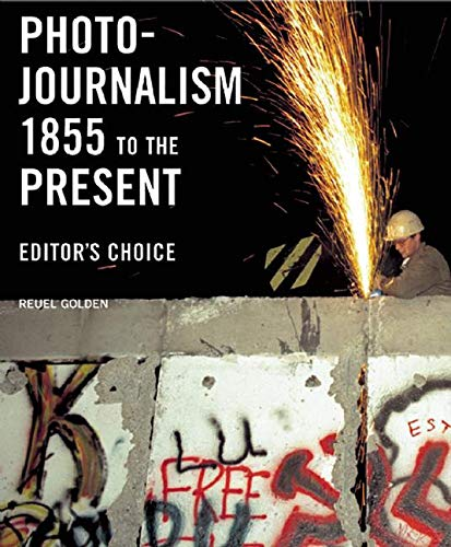 9780789208958: Photojournalism 1855 To The Present: Editor's Choice