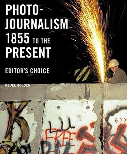 9780789208965: Photojournalism 1855 to the Present: Editor's Choice