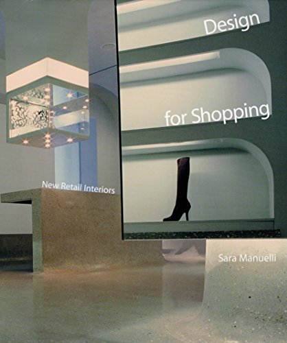 Design for Shopping: New Retail Interiors: Sara Manuelli