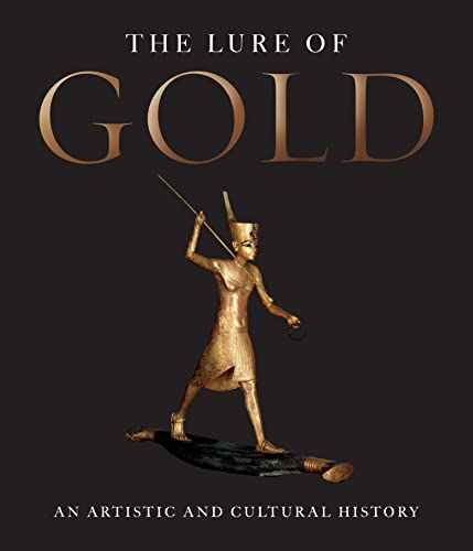 The Lure of Gold: An Artistic And Cultural History: Bachmann, Hans-Gert