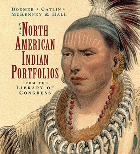 The North American Indian Portfolios: From the Library of Congress (Hardcover): George Caitlin