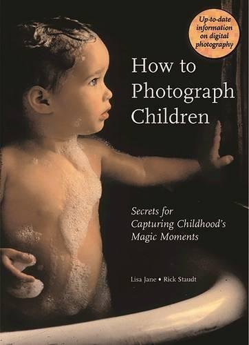 9780789209306: How to Photograph Children: Secrets for Capturing Childhood's Magic Moments