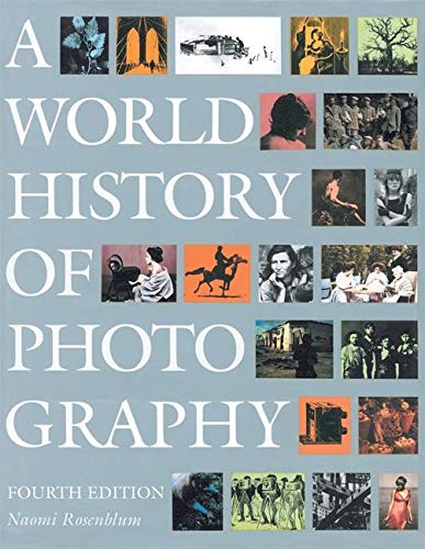A World History of Photography (0789209373) by Naomi Rosenblum