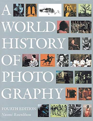 A World History of Photography: Rosenblum, Naomi