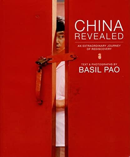 China Revealed: An Extraordinary Journey of Rediscovery: Basil Pao