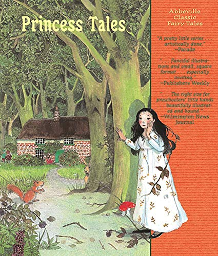 Princess Tales (Abbeville Classic Fairy Tales): Brothers Grimm, Andersen,