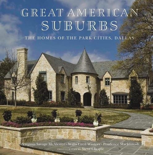 9780789209764: The Homes of the Park Cities, Dallas: Great American Suburbs