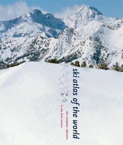 9780789209863: Ski Atlas of the World: The Complete Reference to the Best Resorts